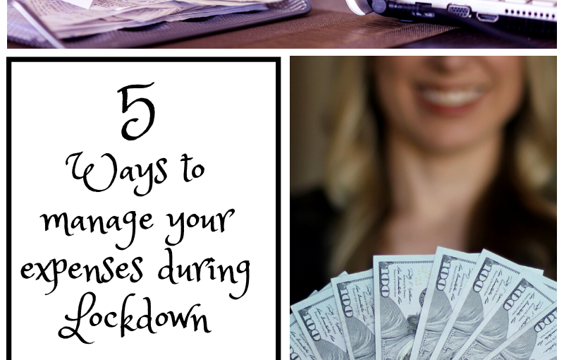 5 TIPS TO MANAGE YOUR EXPENSES DURINGLOCKDOWN